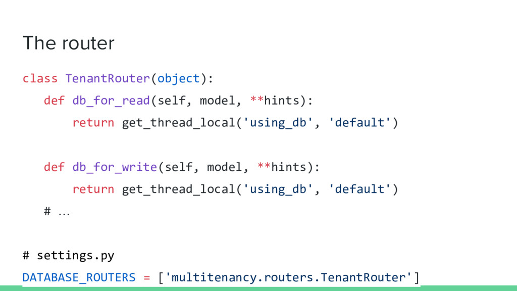 The router class TenantRouter(object): def db_f...