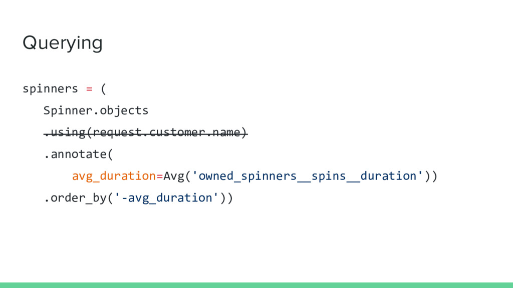 Querying spinners = ( Spinner.objects .using(re...