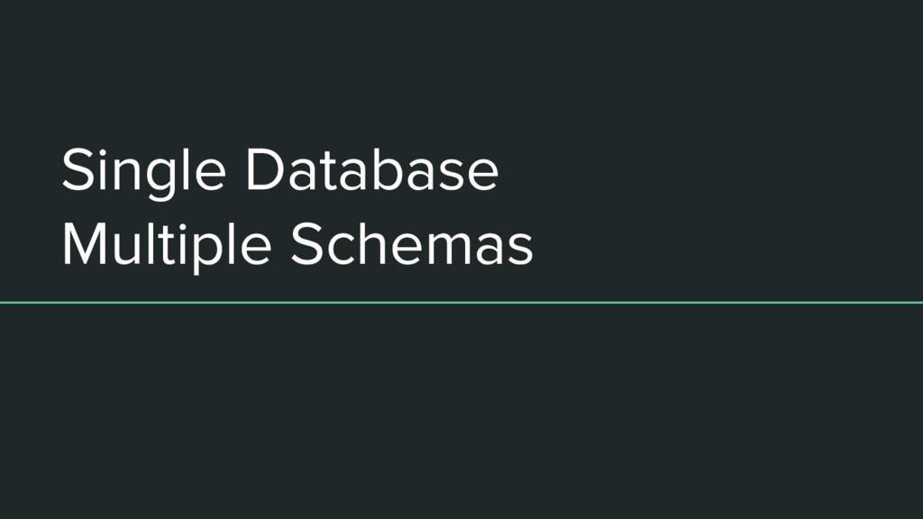 Single Database Multiple Schemas