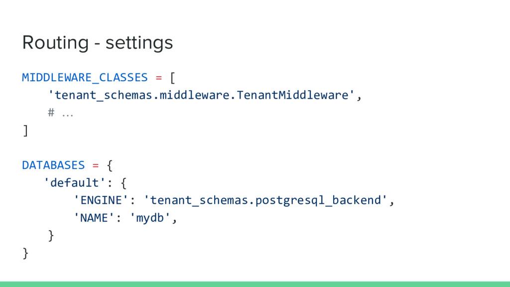 Routing - settings MIDDLEWARE_CLASSES = [ 'tena...
