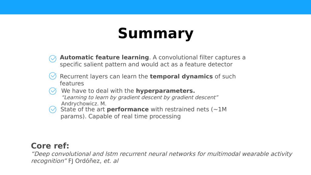 Summary Automatic feature learning. A convoluti...