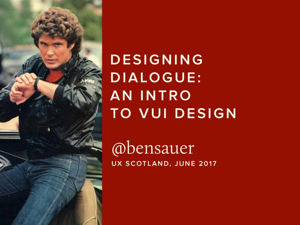 DESIGNING DIALOGUE:  AN INTRO  TO VUI DESIGN ...