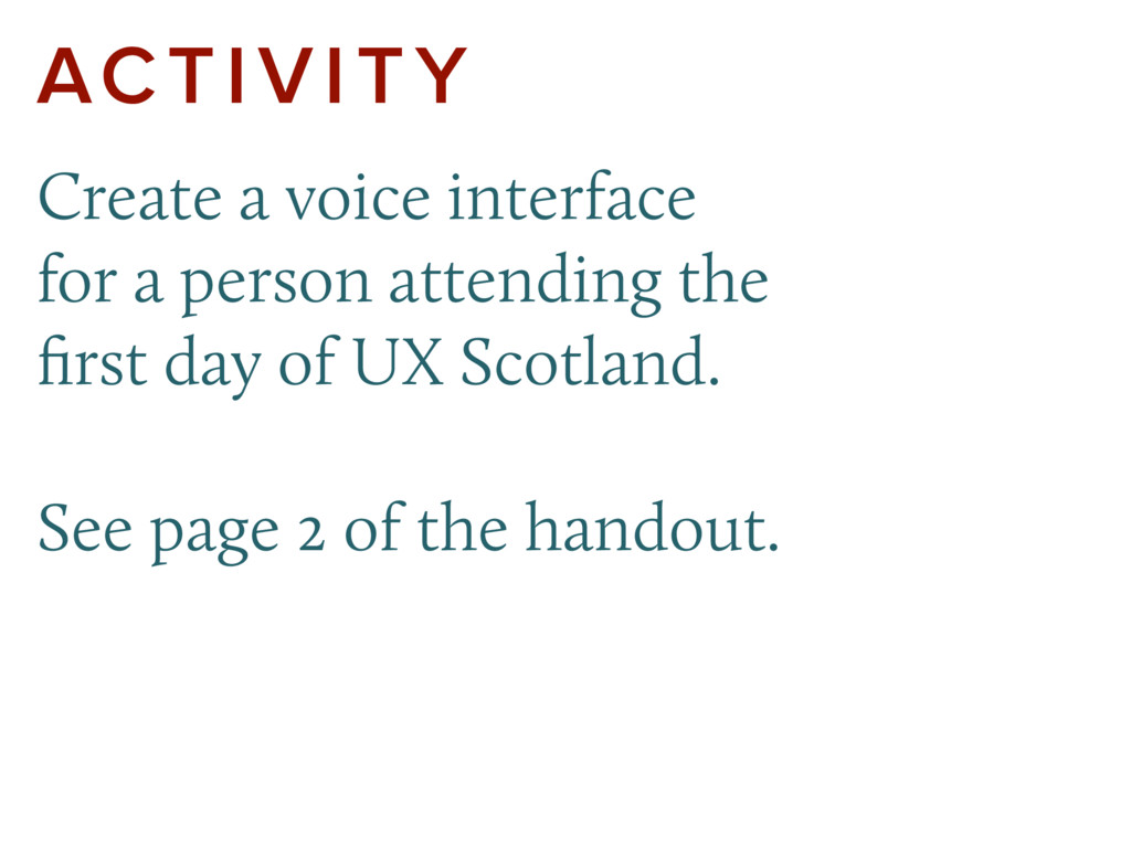 ACTIVITY Create a voice interface for a person ...