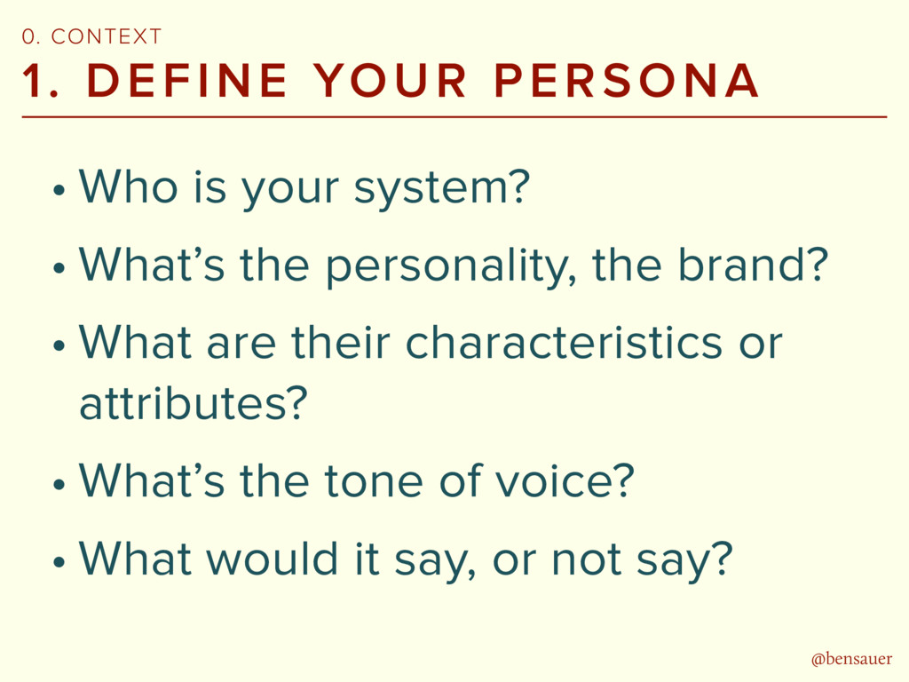 @bensauer 1. DEFINE YOUR PERSONA • Who is your ...