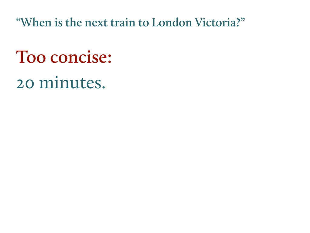 """""""When is the next train to London Victoria?"""" To..."""