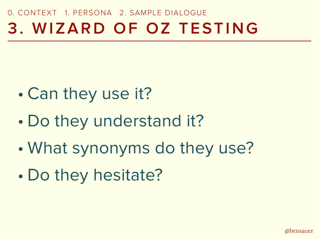 @bensauer 3. WIZARD OF OZ TESTING • Can they us...