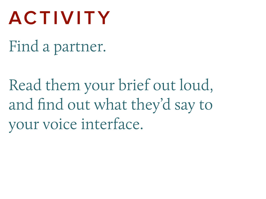ACTIVITY Find a partner.  Read them your brief...