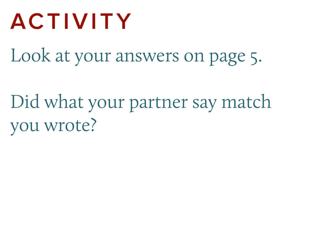 ACTIVITY Look at your answers on page 5. Did wh...