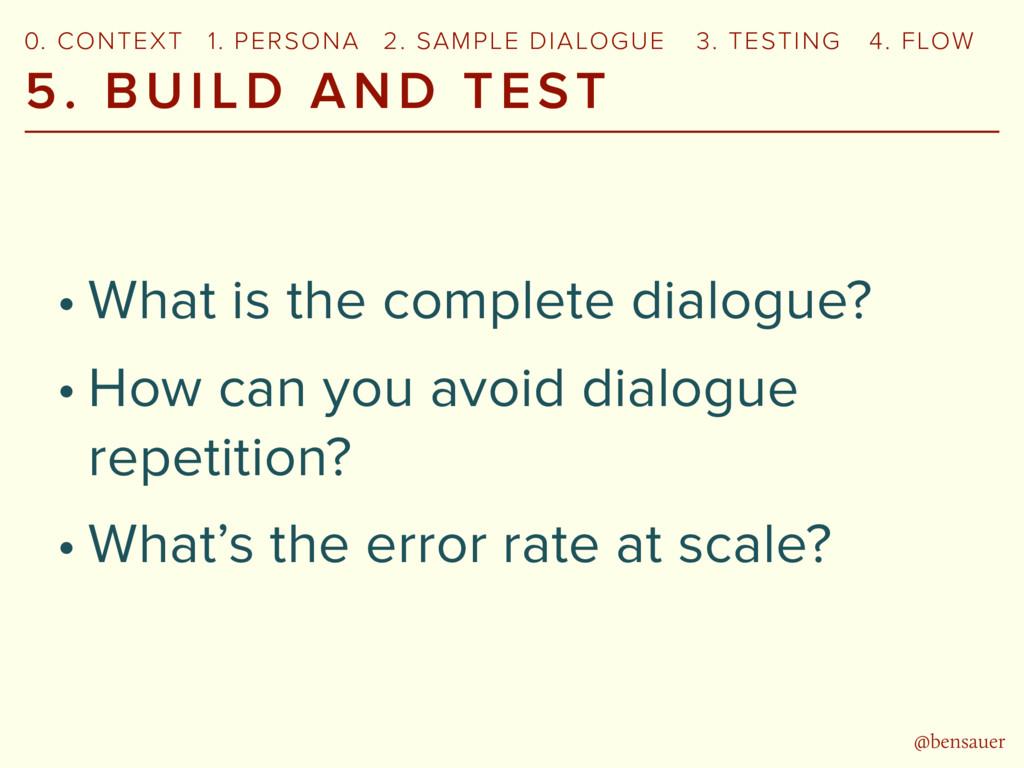 @bensauer 0. CONTEXT 2. SAMPLE DIALOGUE 3. TEST...