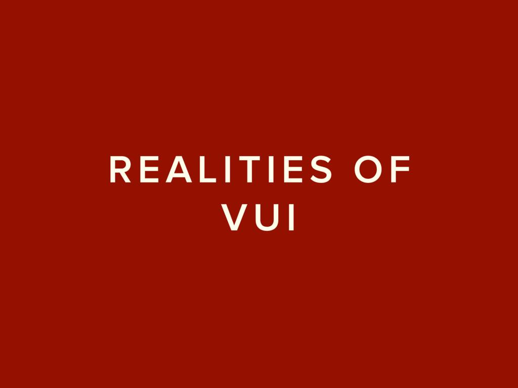 REALITIES OF VUI