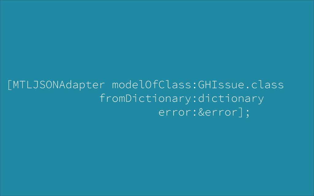 [MTLJSONAdapter modelOfClass:GHIssue.class from...