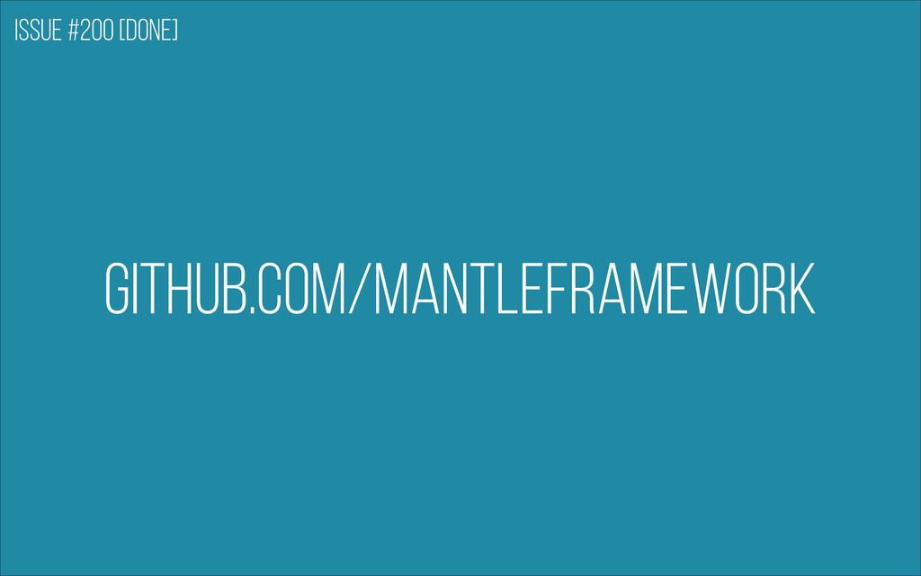 github.com/mantleframework Issue #200 [DONE]