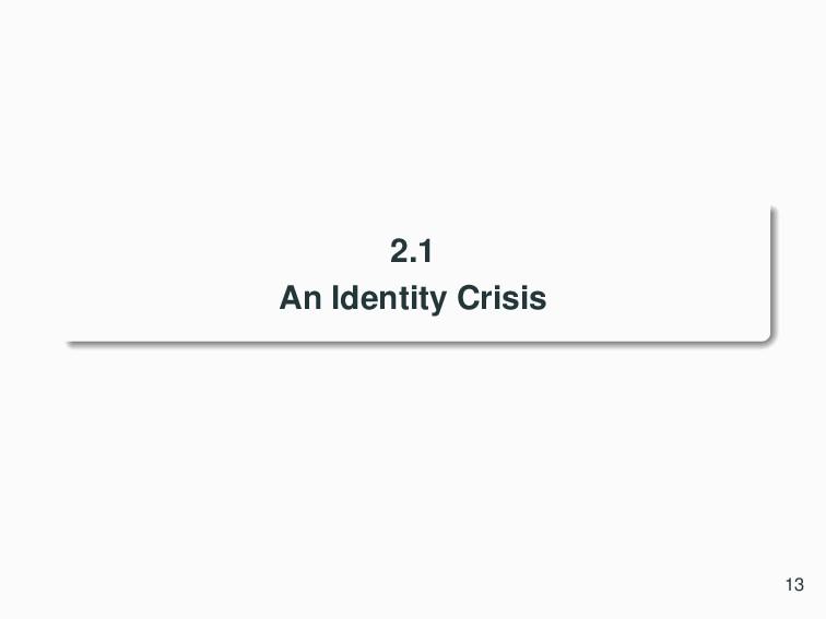 2.1 An Identity Crisis 13
