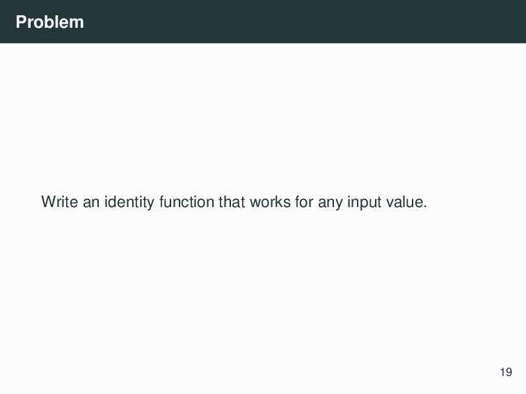 Problem Write an identity function that works f...