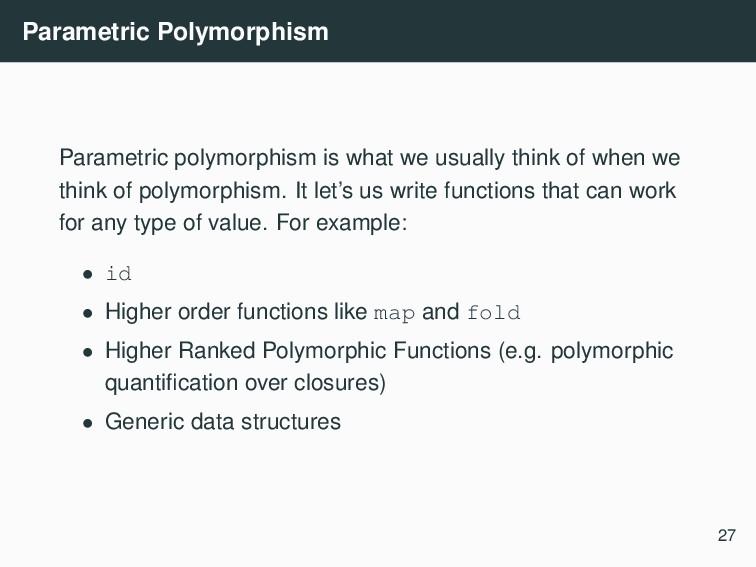Parametric Polymorphism Parametric polymorphism...