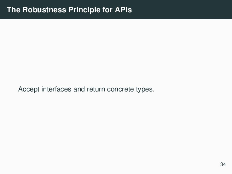 The Robustness Principle for APIs Accept interf...