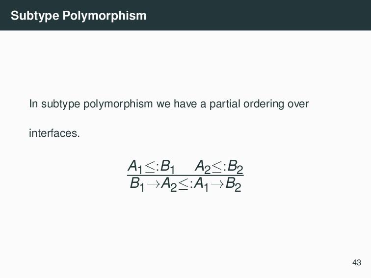 Subtype Polymorphism In subtype polymorphism we...