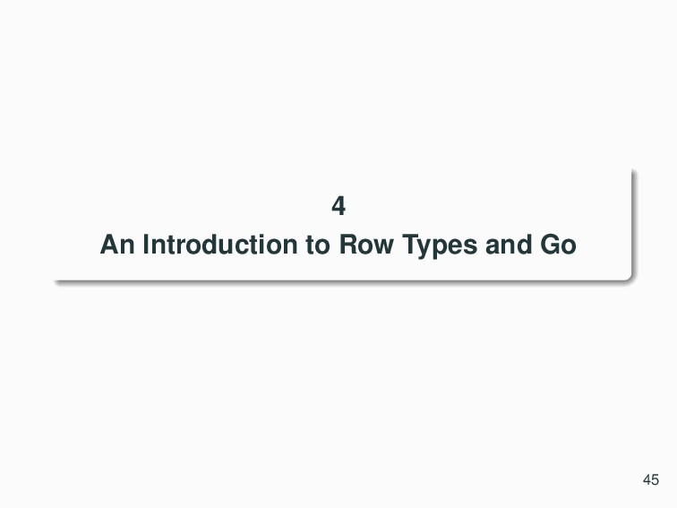 4 An Introduction to Row Types and Go 45
