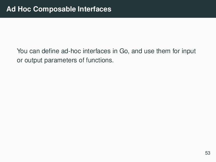 Ad Hoc Composable Interfaces You can define ad-h...