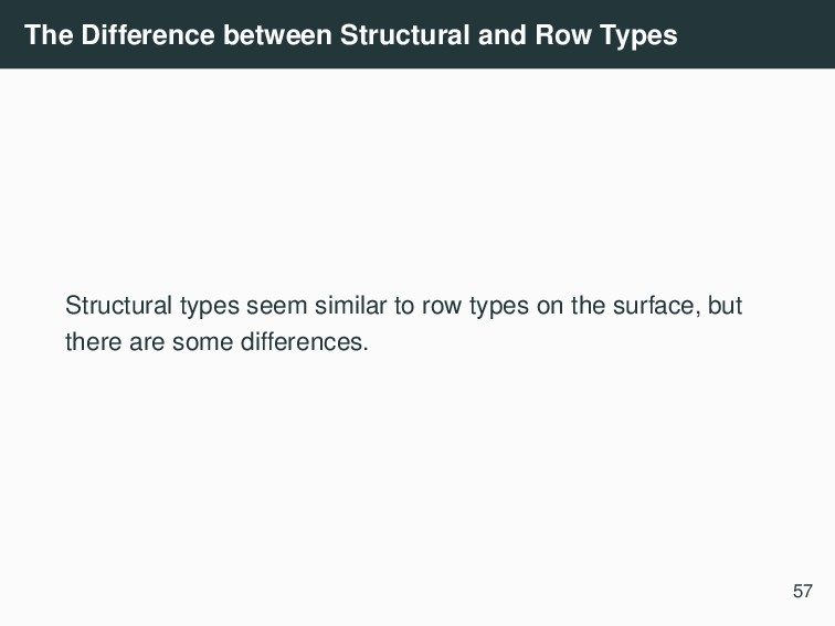 The Difference between Structural and Row Types...