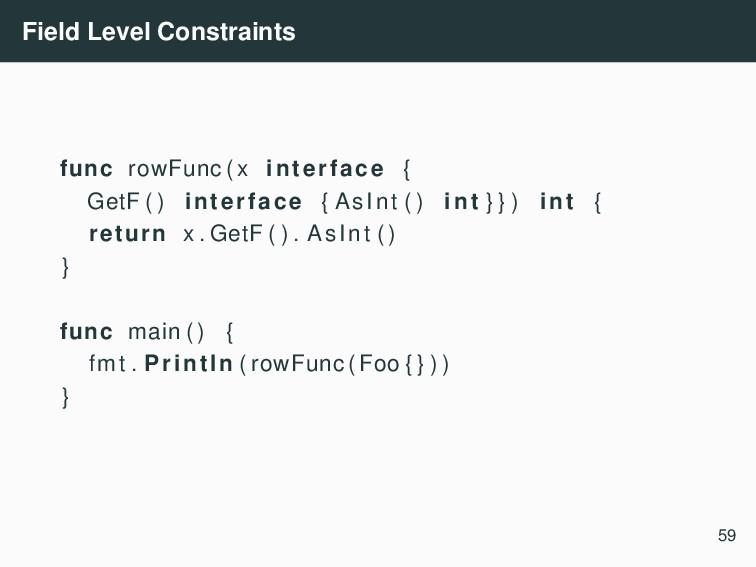 Field Level Constraints func rowFunc ( x interf...