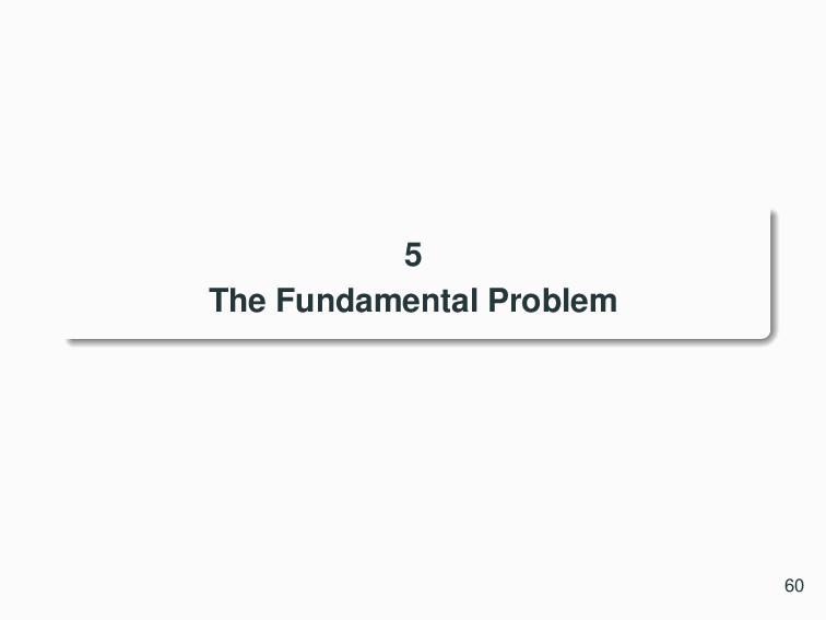 5 The Fundamental Problem 60