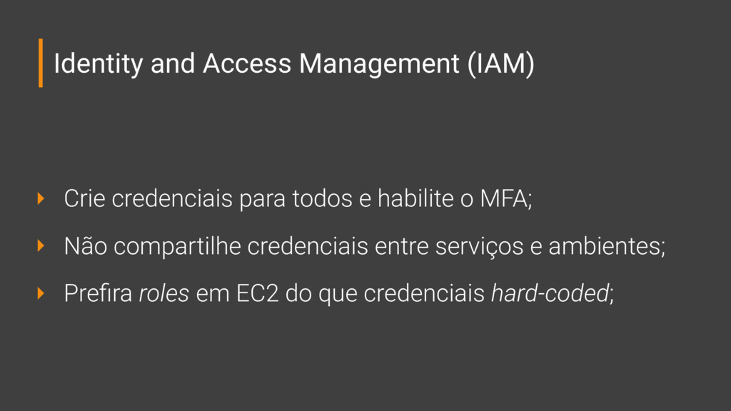 Identity and Access Management (IAM) ‣ Crie cre...