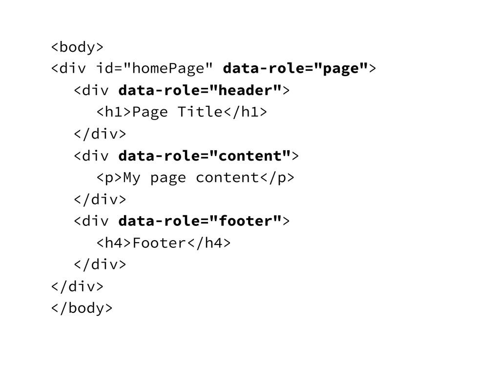 """<body> <div id=""""homePage"""" data-role=""""page""""> <di..."""
