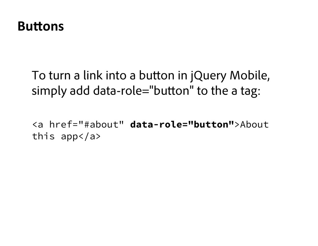To turn a link into a bu on in jQuery Mobile, s...