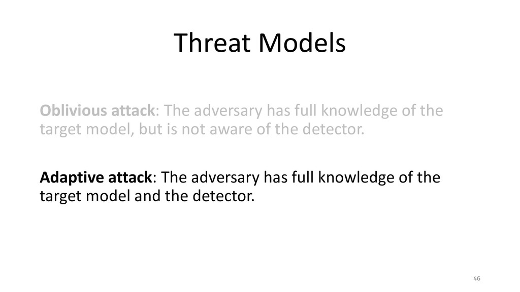 Threat Models Oblivious attack: The adversary h...