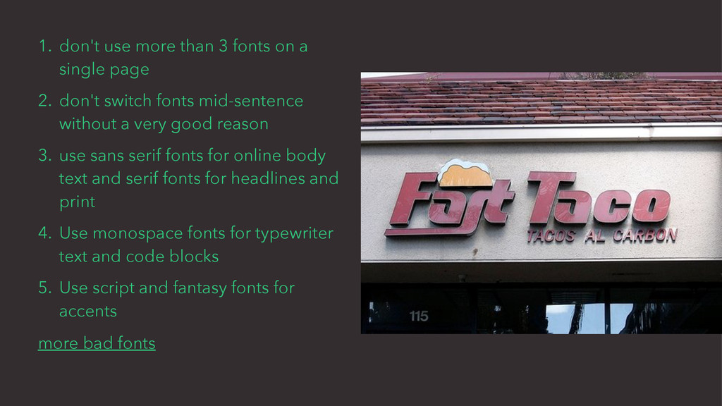 1. don't use more than 3 fonts on a single page...