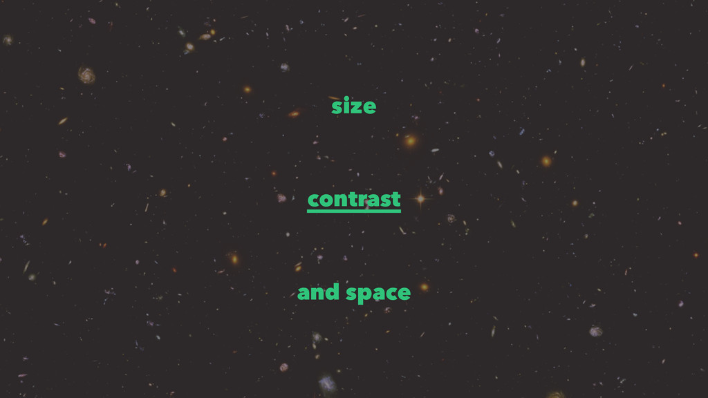size contrast and space