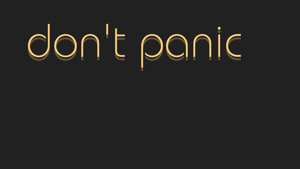 don't panic don't panic