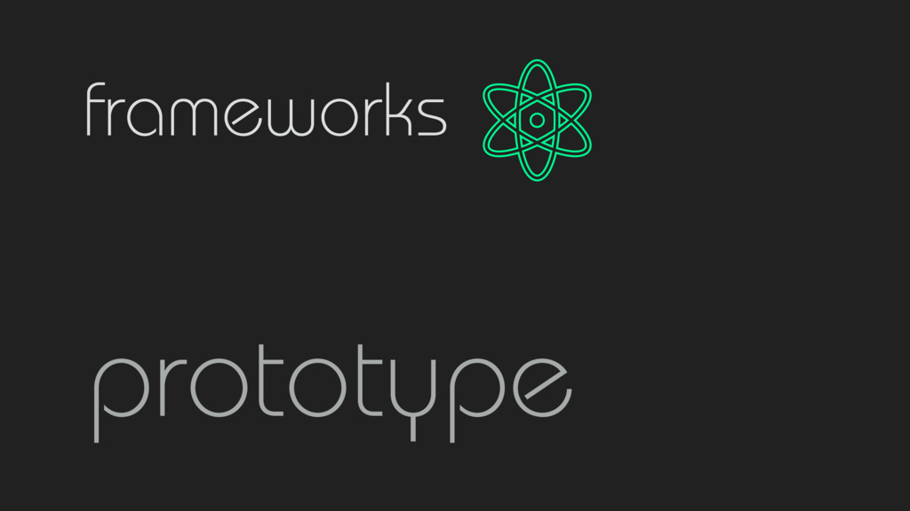 frameworks prototype