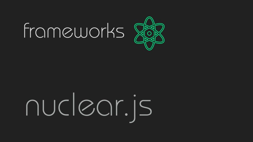 frameworks nuclear.js