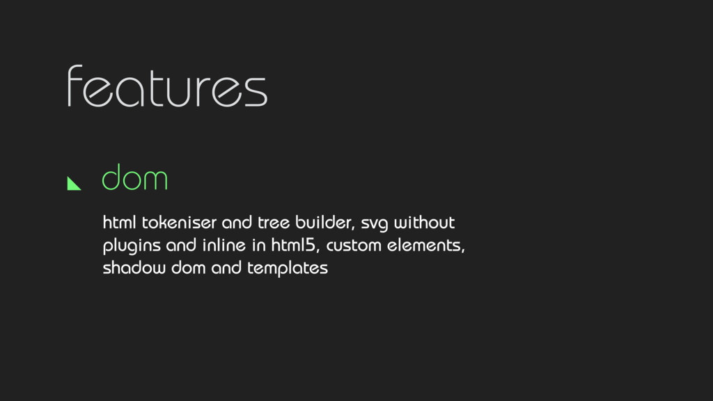 features dom html tokeniser and tree builder, s...