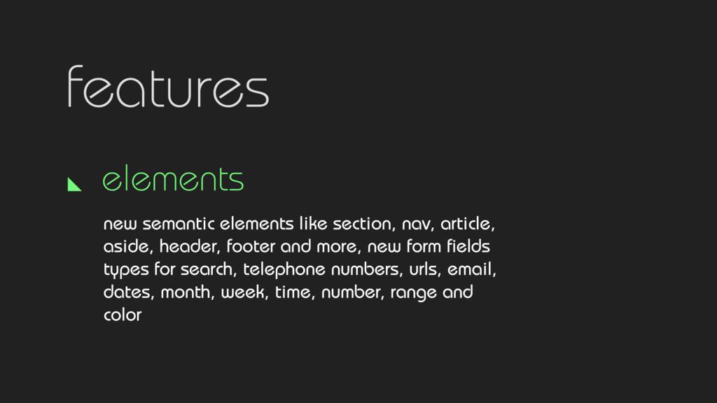 features elements new semantic elements like se...