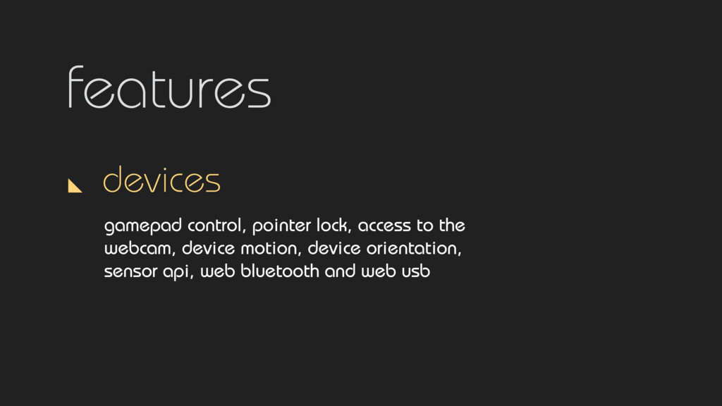 features devices gamepad control, pointer lock,...