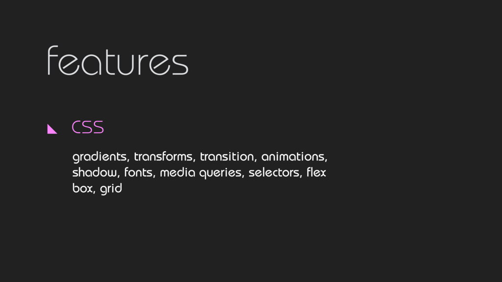 features css gradients, transforms, transition,...