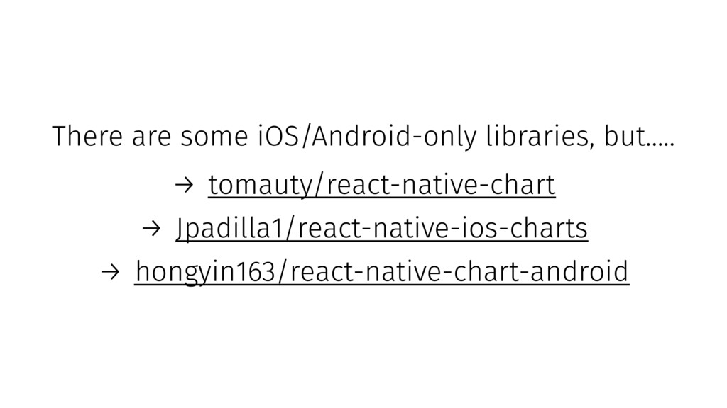 There are some iOS/Android-only libraries, but....
