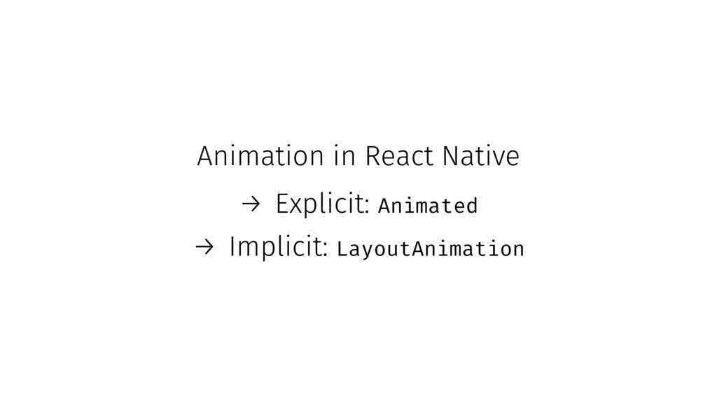 Animation in React Native → Explicit: Animated ...