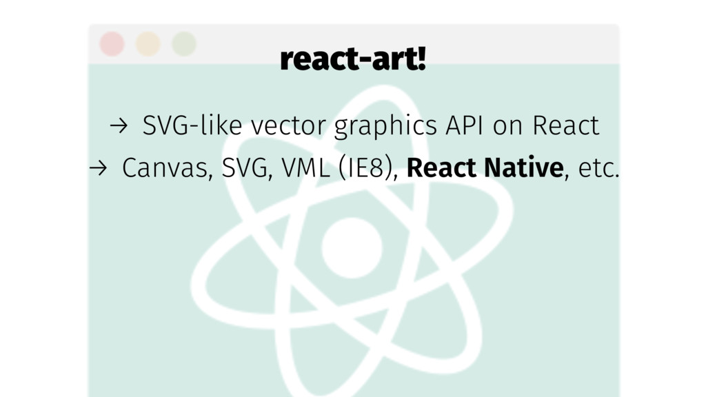 react-art! → SVG-like vector graphics API on Re...