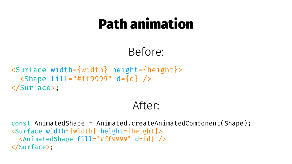 Path animation Before: <Surface width={width} h...