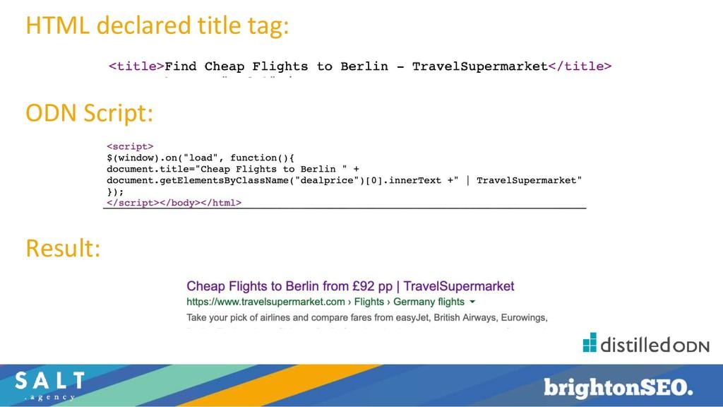 HTML declared title tag: ODN Script: Result: