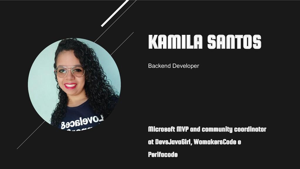KAMILA SANTOS Backend Developer Microsoft MVP a...