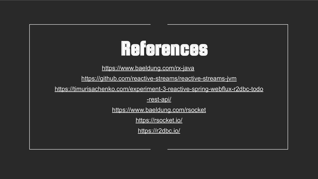 References https://www.baeldung.com/rx-java htt...