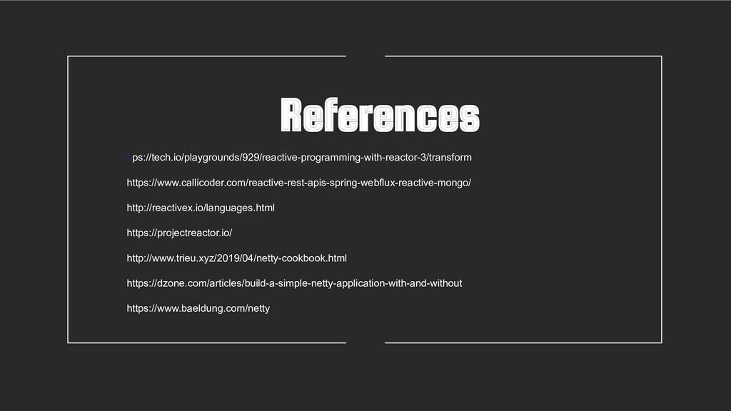 References hps://tech.io/playgrounds/929/reacti...