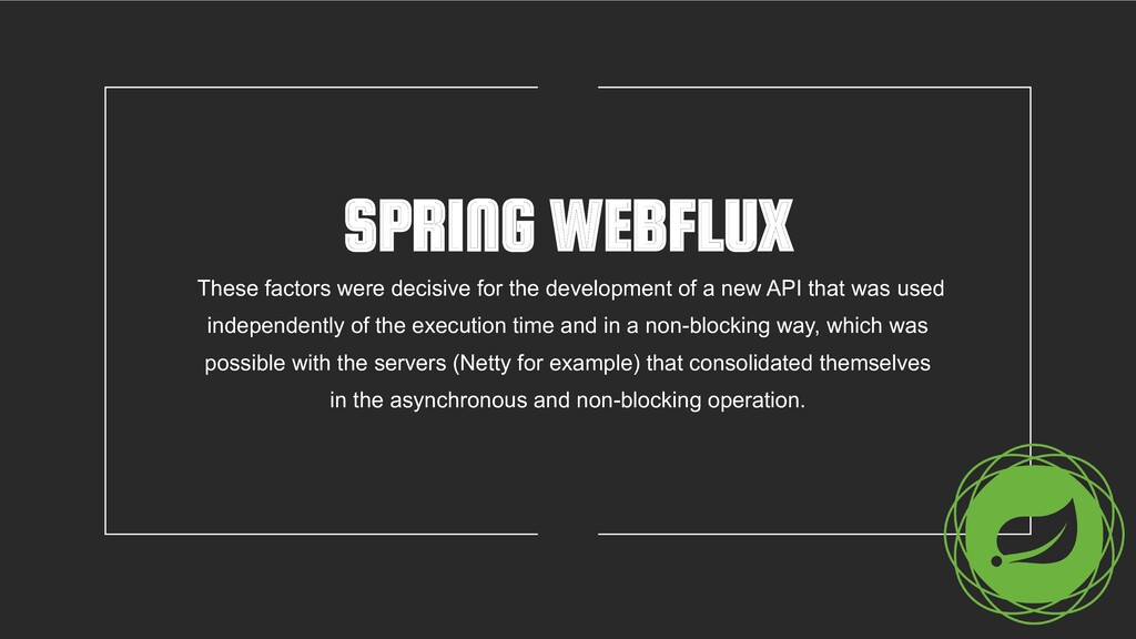 SPRING WEBFLUX These factors were decisive for ...