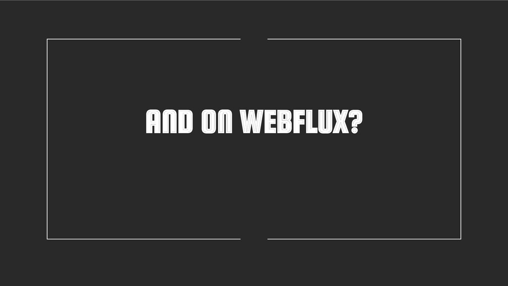 AND ON WEBFLUX?