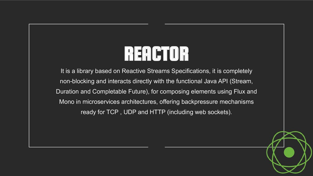REACTOR It is a library based on Reactive Strea...